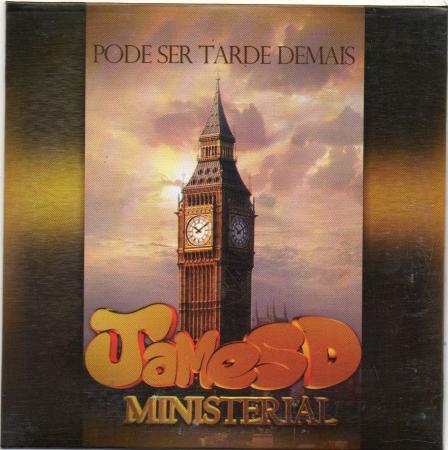 JAMES D - MINISTRAL ( PODE SER TARDE DEMAIS )