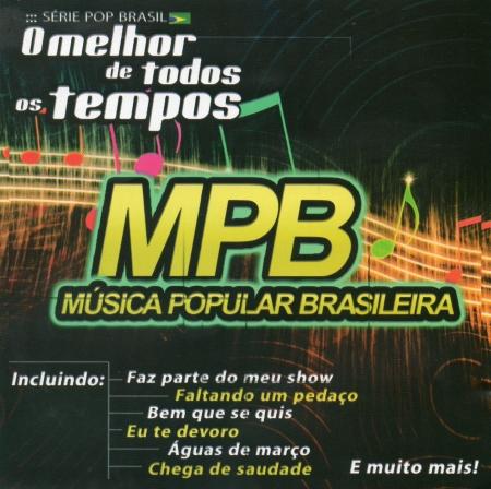 MPB Música Popular Brasileira - O Melhor de Todos os Tempos