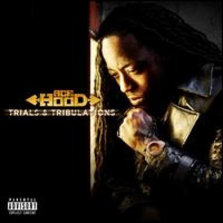 Ace Hood - Trials & Tribulations Explicit Content