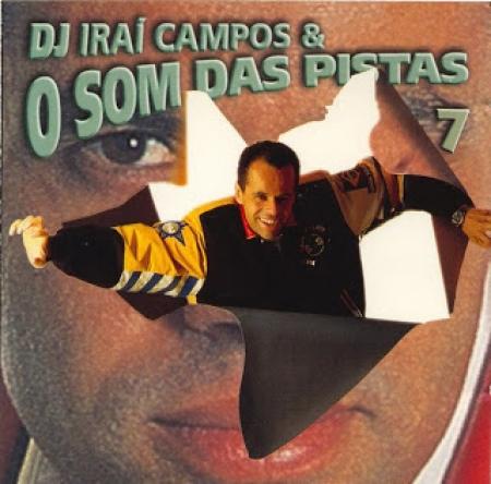 DJ Irai Campos e O Som Das Pistas 7 (CD)