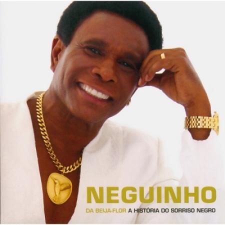 Neguinho Da Beija Flor - A Historia do Sorriso Negro