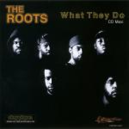 The Roots, - What They Do