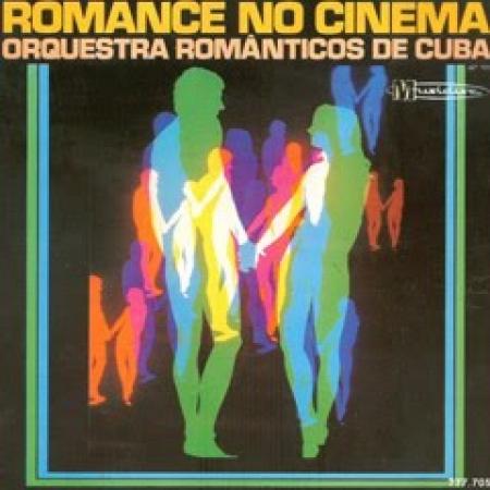 Romance No Cinema Vol. 1 - Orquestra Romanticos de Cuba