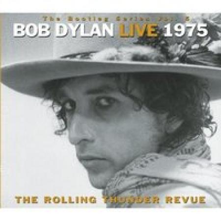 Bob Dylan - Bootleg Series, Vol. 5 Bob Dylan Live 1975 - the Rolling Thunder Revue