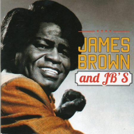 JAMES BROWN AND JBS the best of