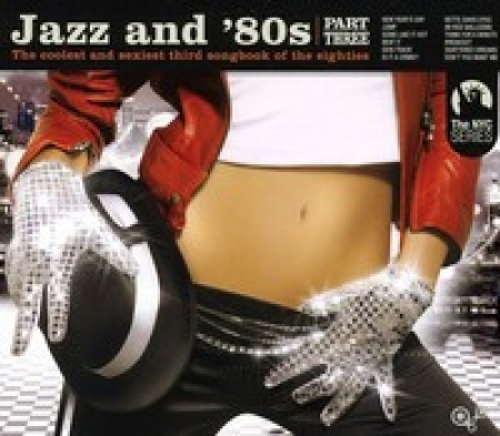 Jazz and 80S, PT. 3: The Coolest and Sexiest Third Songbook of the Eighties (Digipack Packaging)