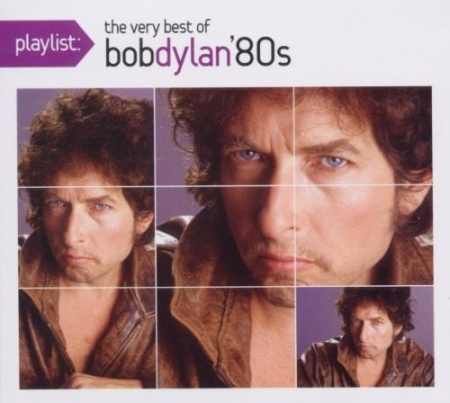 Bob Dylan - Playlist The Very Best of 80s ( CD ) (886977381126)