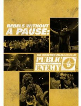 Public Enemy - Rebels Without A Pause The Induction Celebration Of