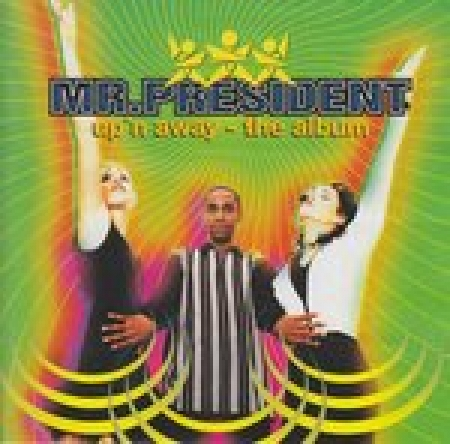 Mr.President - Upn Away - The Album ( CD )