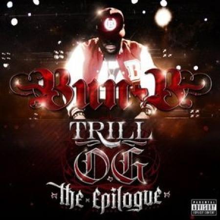 Bun B - Trill O.G. The Epilogue Explicit Content ( CD )