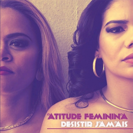 Atitude Feminina - Desistir jamais ( CD )