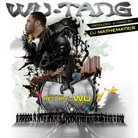 Wu-Tang Clan – Return Of The Wu And Friends (Mixed By DJ Mathematics) (2010)