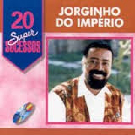 CD Jorginho do Imperio 20 Super sucessos