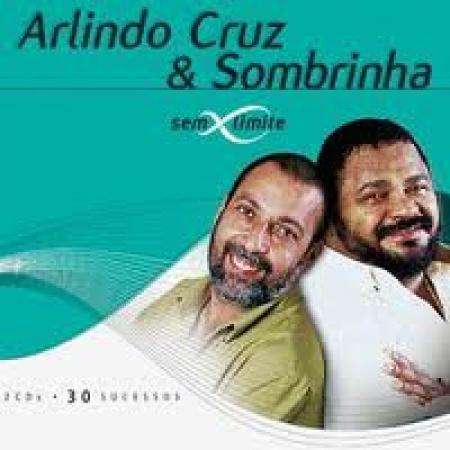 ARLINDO CRUZ & SOMBRINHA SEM LIMITES