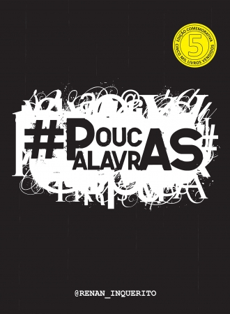 POUCAS PALAVRAS - 5 ANOS