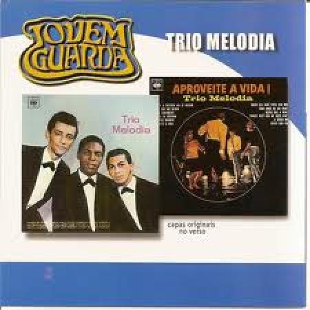 Trio Melodia - Aproveite A Vida! (CD)