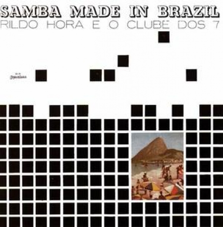 Samba Made in Brazil - Rildo Hora e o Clube Dos 7  (CD)