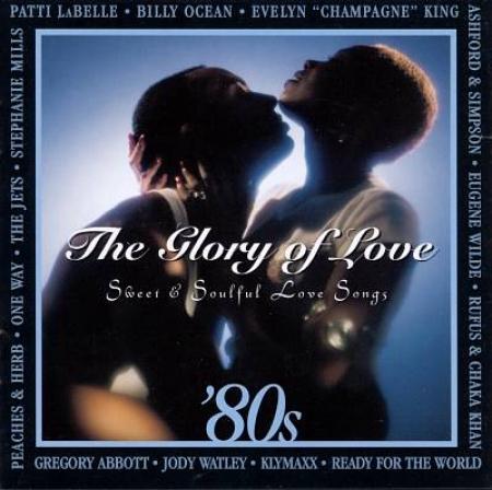 The Glory of Love - 80s Sweet & Soulful Love Songs (CD)