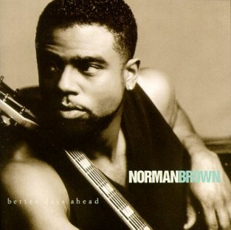 Norman Brown - Better Days Ahead (1996) (CD)
