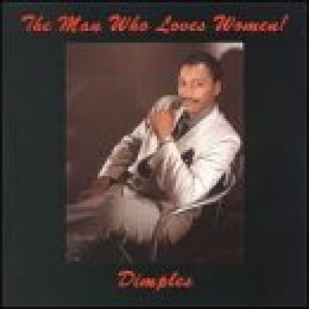 Dimples - The Man Who Loves Women (CD)