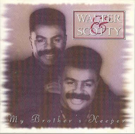Walter & Scotty - My Brothers Keeper (CD)