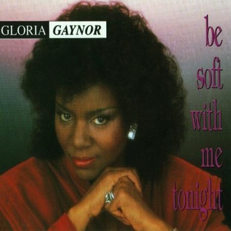 Gloria Gaynor - Be Soft With Me Tonight (CD)