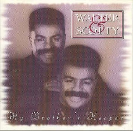 Walter & Scotty - My Brother s Keeper (CD)