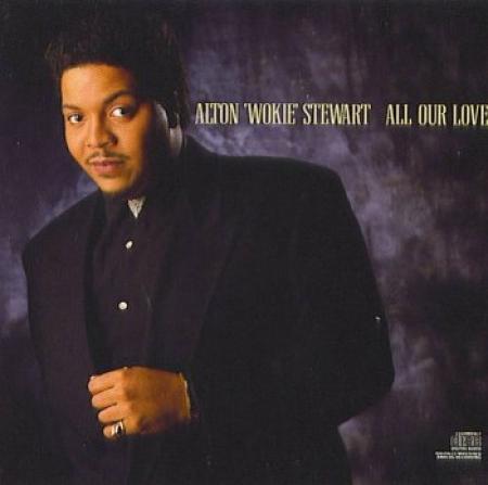 Alton Wokie Stewart - All Our Love (CD)