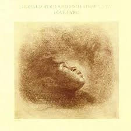 Love Byrd - Donald Byrd,Donald Byrd and 125th Street, N.Y.C
