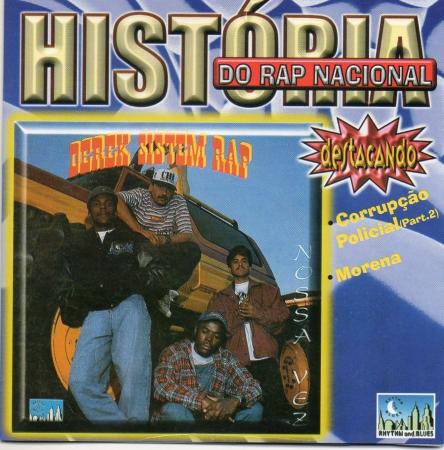 DEREK SISTEM RAP - História do RAP Nacional - Derk Sistem Rap