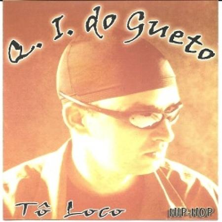 Q.I. do Gueto - TO Loco (CD) (2004)