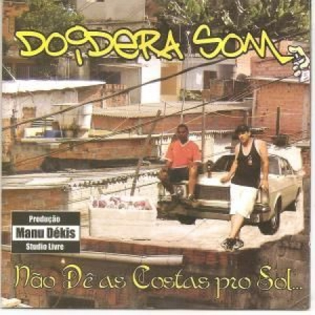 Doidera Som - Nao De As Costas Pro Sol... (CD)