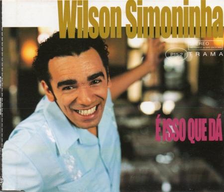 Wilson Simoninha - E Isso Que Da (CD Single)