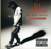 Lil Wayne - If I Die Today ESPECIAL EDITION IMPORTADO