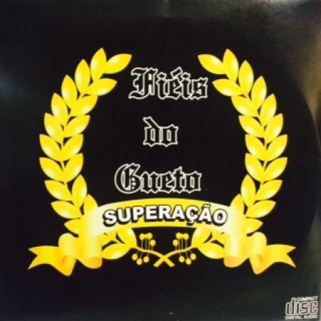 Fieis Do Gueto - Superacao ( Rap Nacional )