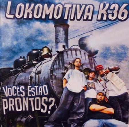 Lokomotiva K36 - Voces Estao Prontos (RAP NACIONAL)