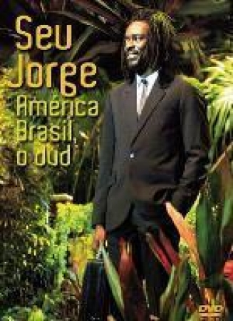 Seu Jorge - America Brasil - O DVD
