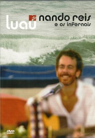 Nando Reis e Os Infernais - Luau MTV DVD
