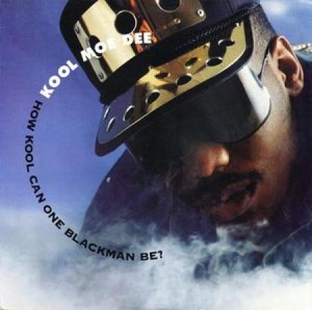 LP Kool Moe Dee - How Kool Can One Blackman Be (SINGLE)