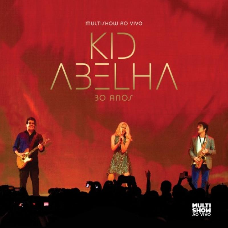 Kid Abelha - Multishow ao Vivo - 30 Anos (CD)