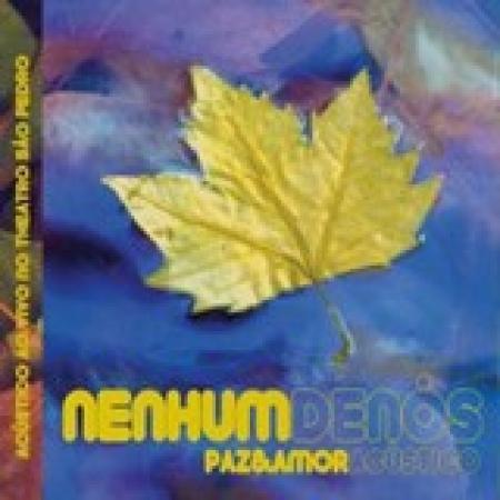 NENHUM DE NOS - PAZ E AMOR ACUSTICO (CD)