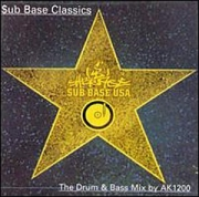 Sub Base Classics - The Drum & Bass Mix by AK 1200 (CD)