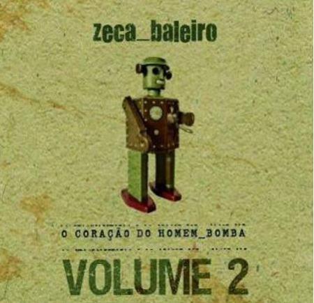 Zeca Baleiro - O Coração do Homem Bomba Vol. 2 (CD Digipack)