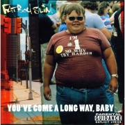 FatBoy Slim - You Ve Come a Long Way, Baby (CD)