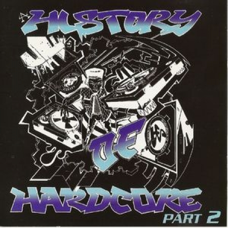 A History Of Hardcore Part 2 (CD)