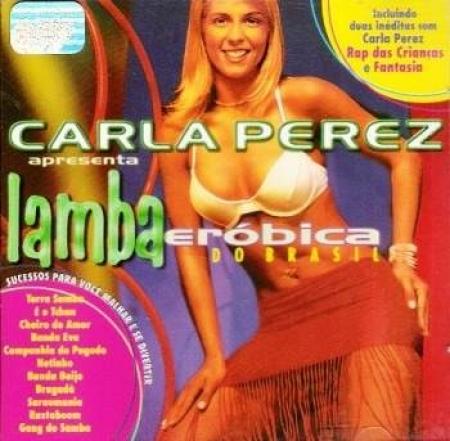 Carla Perez - Apresenta - Lamba Eróbica Do Brasil (CD)
