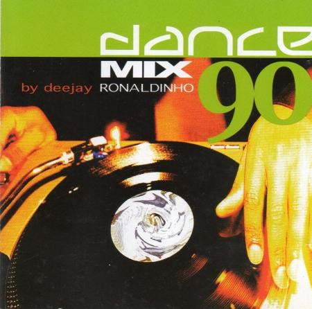 Dj Ronaldinho - Dance Mix 90 (CD)