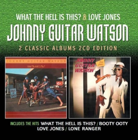 Johnny Guitar Watson - What the Hell is This? / Love Jones (CD Duplo)