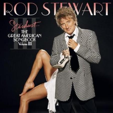Rod Stewart Stardust - The Great American Songbook Volume 3
