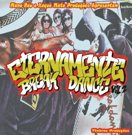 LP Mixtape Eternamente Break Dance Vol 2 Mano Reu E Xeque Mate